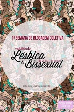 1° Semana de Blogagem Coletiva pela Visibilidade Lésbica e Bissexual, organizada pelo site True Love.