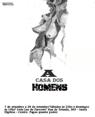 Cartaz da peça teatral 'A Casa dos Homens' do Coletivo 2° Opinião.