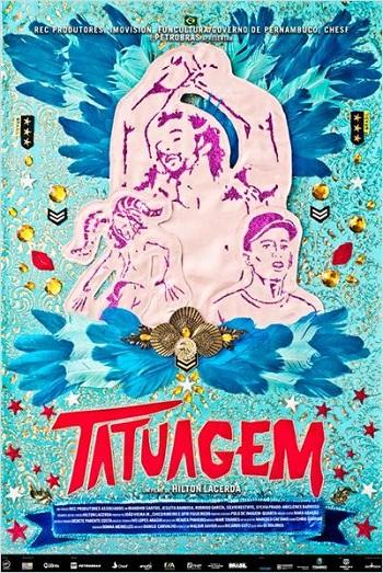Postêr do filme 'Tatuagem' (2013).