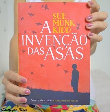 """Livro """"A Invenção das Asas"""" de Sue Monk Kidd."""