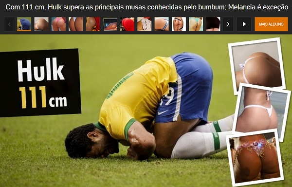 Matéria do Portal UOL que compara as medidas do bumbum do jogador brasileiro Hulk ao de outras mulheres famosas.