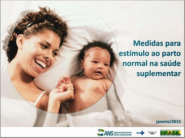 Imagem de campanha do Ministério da Saúde e da ANS para estimular o parto normal na saúde suplementar.