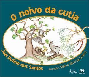 Capa do livro 'O Noivo da Cutia' de Joel Rufino dos Santos. Editora Ática.