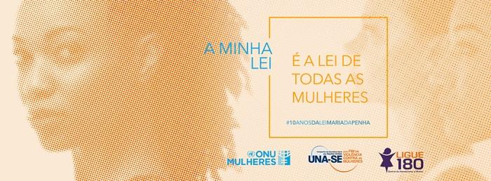 Imagem: campanha da ONU Mulheres para os 10 anos da Lei Maria da Penha.